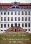 Die Franckeschen Stiftungen zu Halle (Saale)