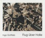 Flug über Halle – Luftbilder