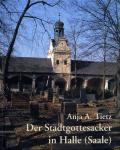 Der Stadtgottesacker in Halle (Saale)